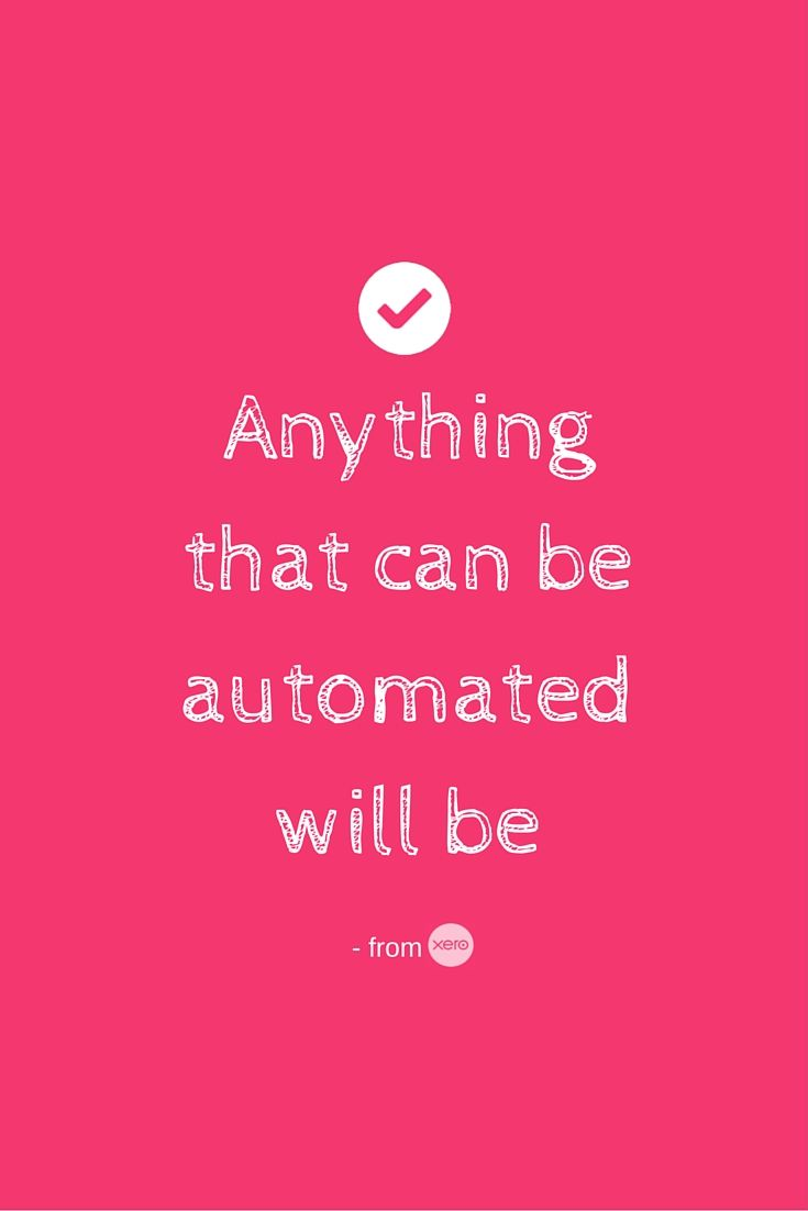 Love this quote from @Xero   What are you Automating in your business today?