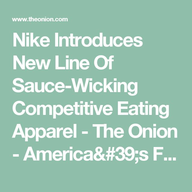 Nike Introduces New Line Of Sauce-Wicking Competitive Eating Apparel - The Onion - America's Finest News Source