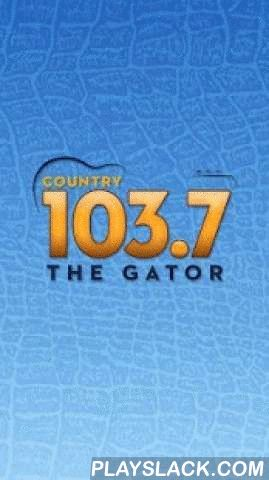 Country 103.7, The Gator  Android App - playslack.com , Say hello to your official brand new Country 103.7, The Gator radio app!We've completely redesigned the app for a spectacularly enhanced user experience. Still the same great features you know and love from our previous app, just with many more interactive capabilities.No registration required. FREE APP.You spoke, we listened... check out the upgrade features below:- Alarm clock - wake up to your favorite station. Record a personal…