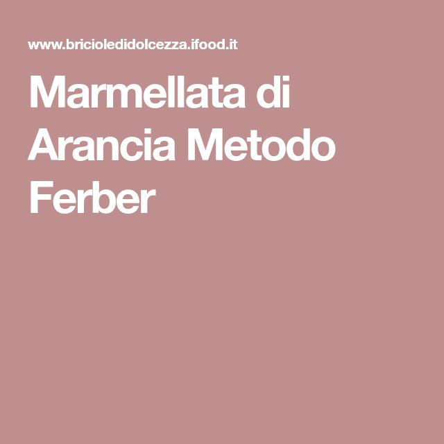 Marmellata di Arancia Metodo Ferber