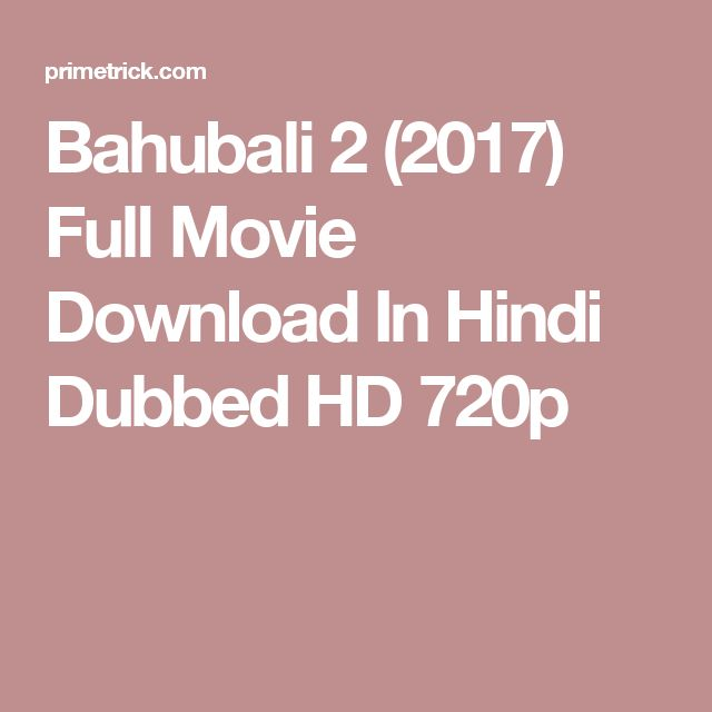 Bahubali 2 (2017) Full Movie Download In Hindi Dubbed HD 720p