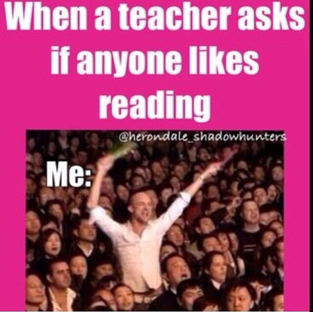 "Yup. I was that annoying kid who cried ""Yay!"" and clapped my hands when it was time to read from our lit textbooks."