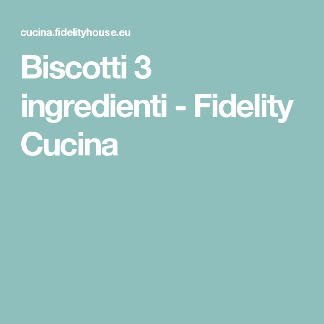 Biscotti 3 ingredienti - Fidelity Cucina