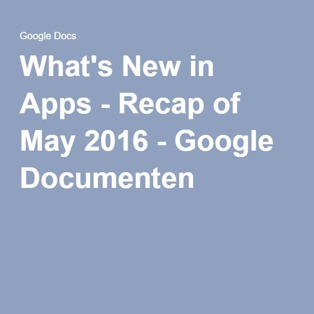What's New in Apps - Recap of May 2016 - Google Documenten