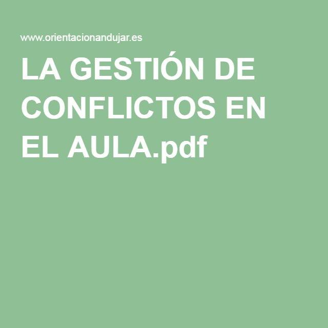LA GESTIÓN DE CONFLICTOS EN EL AULA.pdf