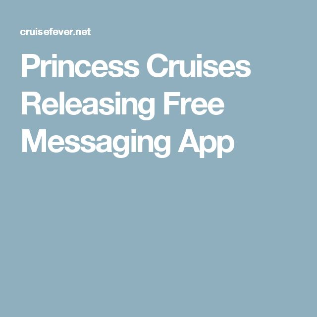 Princess Cruises Releasing Free Messaging App