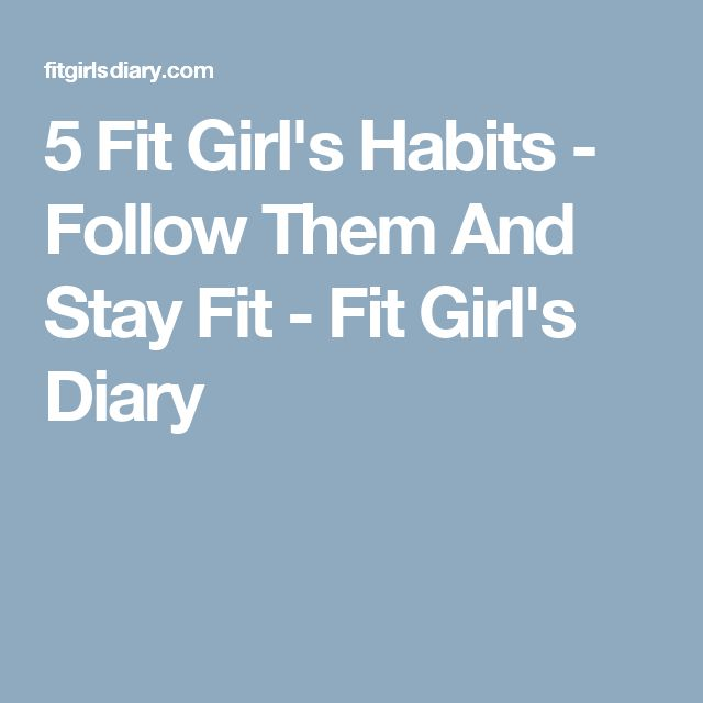 5 Fit Girl's Habits - Follow Them And Stay Fit - Fit Girl's Diary
