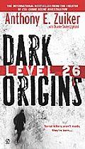 Level 26: Dark Origins by Anthony E Zuiker - Powell's Books