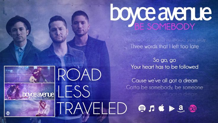 Boyce Avenue - Be Somebody (Lyric Video) on Spotify & iTunes
