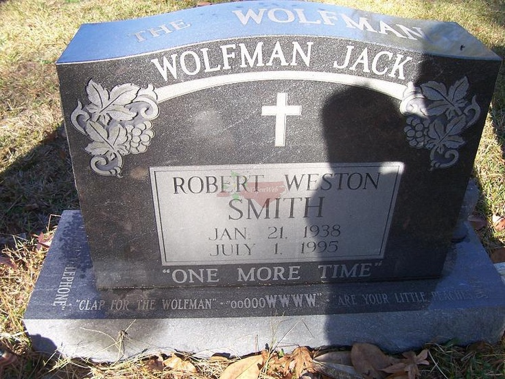 Where WolfMan Jack is buried - Now that's a blast from the past.