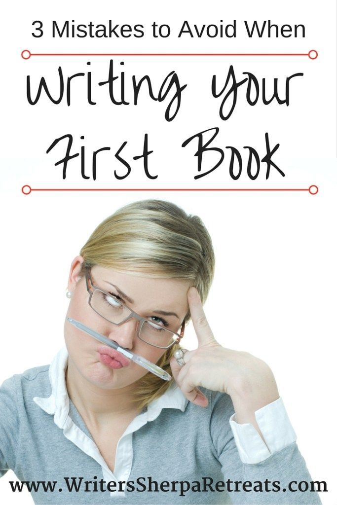 3 Mistakes to Avoid When Writing Your First Book