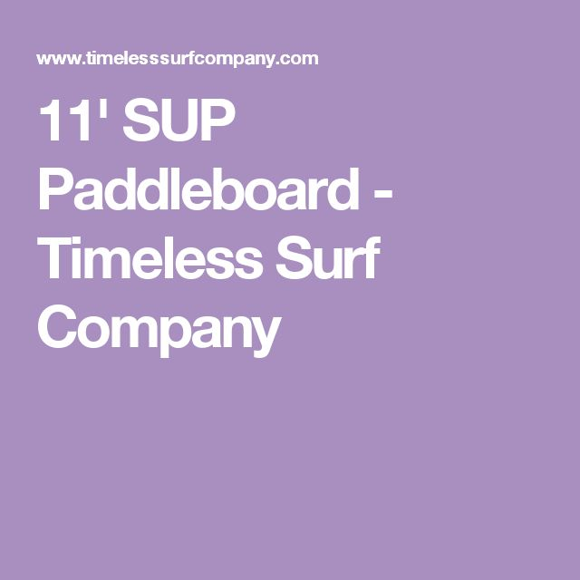 11' SUP Paddleboard - Timeless Surf Company