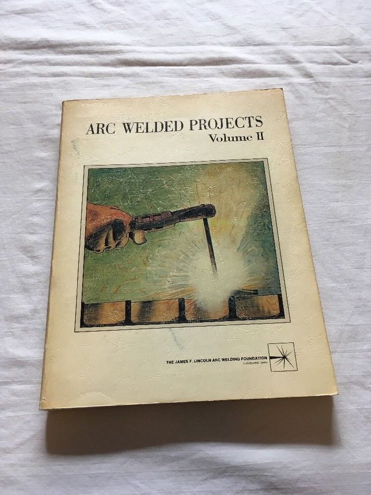 Arc Welded Projects Volume II The James F. Lincoln Arc Welding Foundation Rare