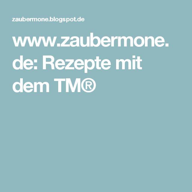 wwwzaubermonede rezepte mit dem tm - Kochen Mit Kuchenmaschine