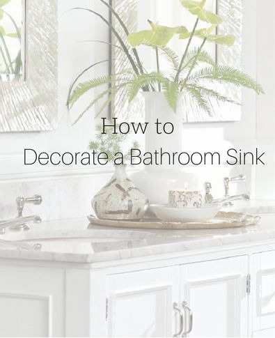 How to Decorate a Bathroom Sink