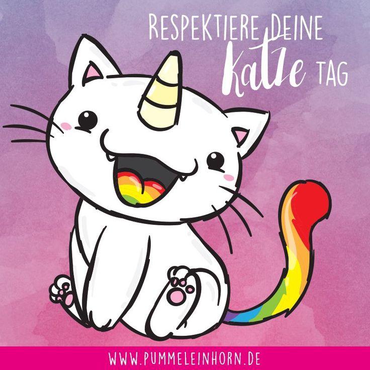 Heute ist respektiere Deine Katze Tag! Habt ihr eure Katze heute schon geknuddelt? #pummeleinhorn #purricorn #sprüche #katze #einhornkatze #einhorn #unicorn #cat #fun