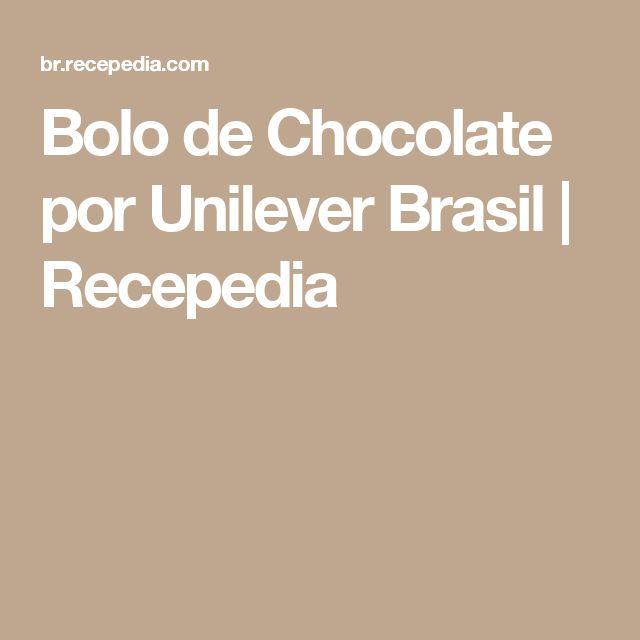 Bolo de Chocolate por Unilever Brasil | Recepedia