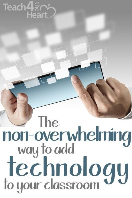 How to Add Technology to Your Classroom without Feeling Overwhelmed