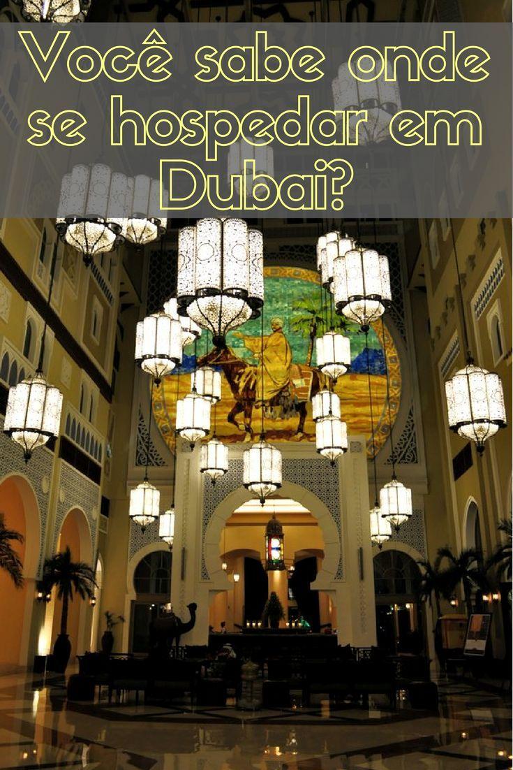 Como escolher a #melhor região e o melhor #hotel em #Dubai para se hospedar