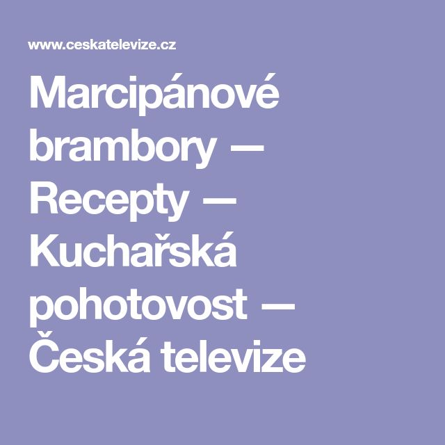 Marcipánové brambory — Recepty — Kuchařská pohotovost — Česká televize