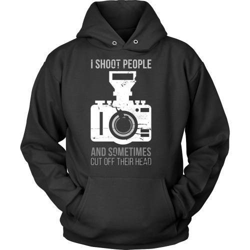 I Shoot People And Sometimes Cut Off Their Head Photography T-shirt