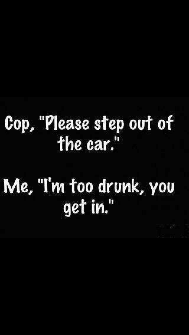 Cop: Please step out of the car... LMBO