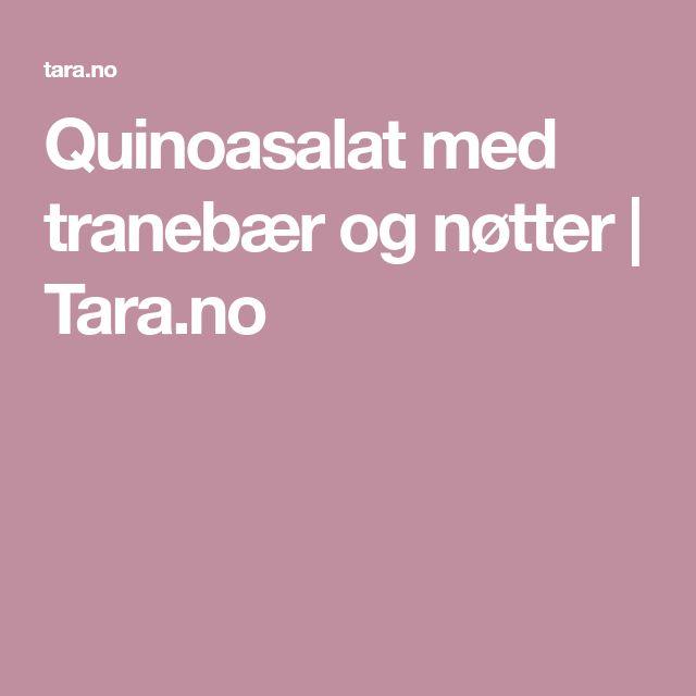 Quinoasalat med tranebær og nøtter | Tara.no