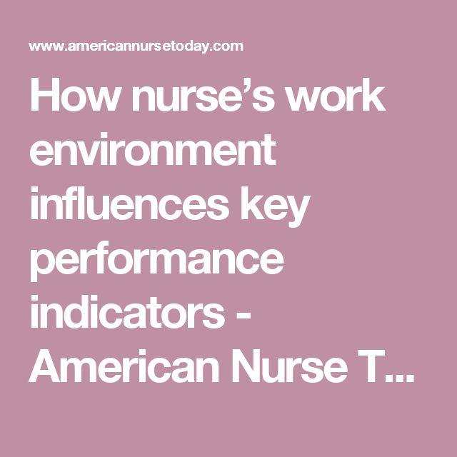 How nurse's work environment influences key performance indicators - American Nurse Today