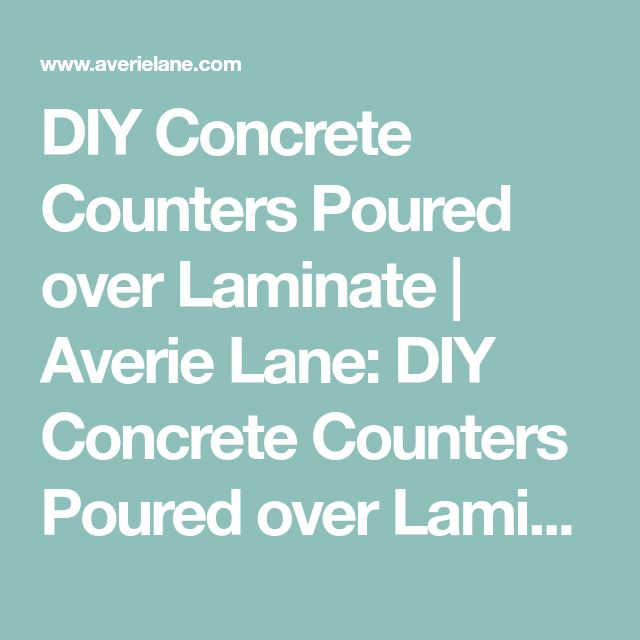 DIY Concrete Counters Poured over Laminate | Averie Lane: DIY Concrete Counters Poured over Laminate