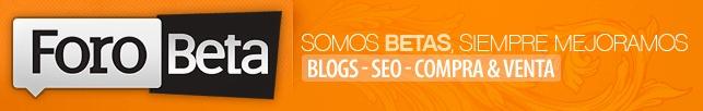 ForoBeta | Bloggers, Social Media, Monetización, SEO, Hosting - Blogs, SEO, Diseño: Compra, Venta e Intercambio de enlaces