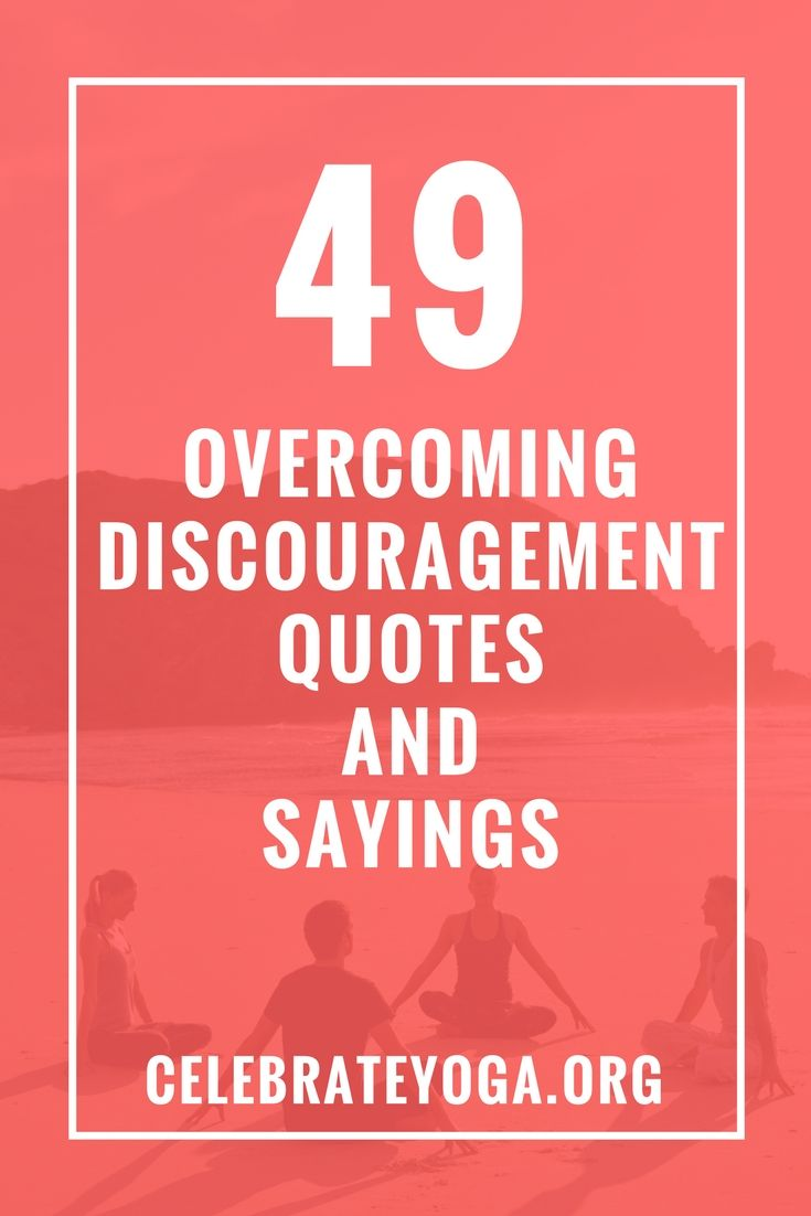 49 Overcoming Discouragement Quotes and Sayings