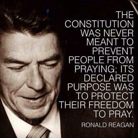 The constitution was never ment to prevent people from praying; it's declared purpose was to protect their freedom to pray. Ronald Reagan