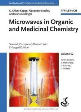 Microwaves In Organic And Medicinal Chemistry (methods And Principles In Medicinal Chemistry) free ebook