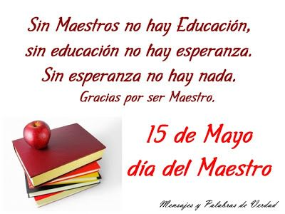 Mensajes y Palabras de Verdad: Dia del Maestro (Tarjetas para compartir este dia especial)