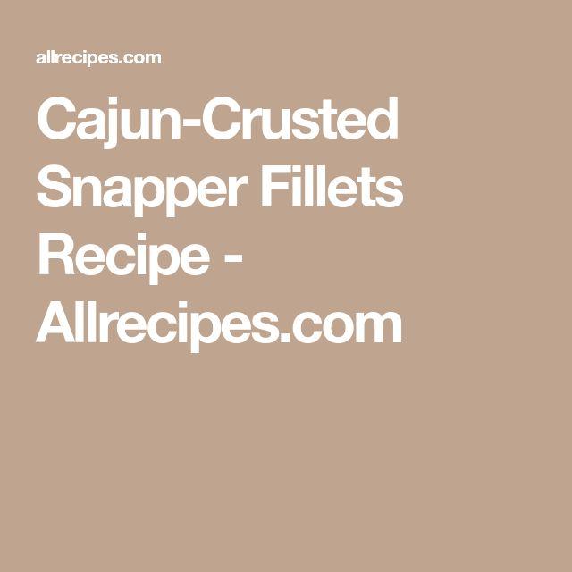 Cajun-Crusted Snapper Fillets Recipe - Allrecipes.com