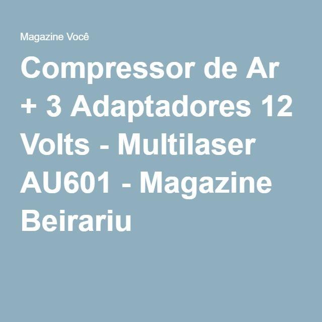 Compressor de Ar + 3 Adaptadores 12 Volts - Multilaser AU601 - Magazine Beirariu
