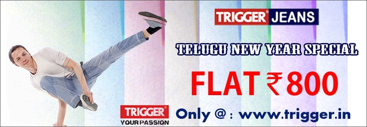 The big brand trigger jeans present Telugu New Year Special  Flat Rs.800 /- Available only on : www.trigger.in