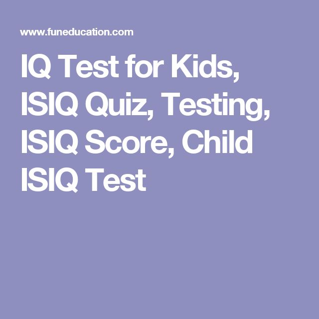 IQ Test for Kids, ISIQ Quiz, Testing, ISIQ Score, Child ISIQ Test