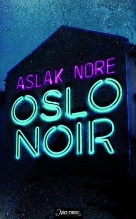 """Peter Wessel fra """"En norsk spion"""" er tilbake. Aslak Nores """"Oslo Noir"""" viser deg 90-tallet slik du aldri har lest om det før."""