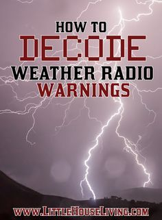 What are the Best Weather Radios to have and how do you decode the weather radio warnings?