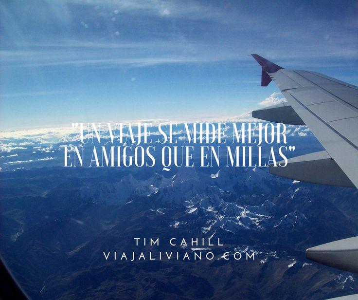 """""""Un viaje se mide mejor en amigos que en millas"""" Tim Cahill.  #Viajar #FrasesDeViaje"""