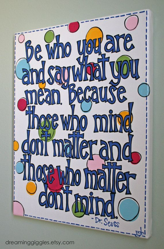 On SALE NOW Be Who You Are and Say What You Mean Quote From Dr. Seuss Hand Painted Acrylic on Canvas