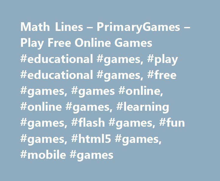 Math Lines – PrimaryGames – Play Free Online Games #educational #games, #play #educational #games, #free #games, #games #online, #online #games, #learning #games, #flash #games, #fun #games, #html5 #games, #mobile #games http://mississippi.nef2.com/math-lines-primarygames-play-free-online-games-educational-games-play-educational-games-free-games-games-online-online-games-learning-games-flash-games-fun-games-html5-g/  # You need to install Adobe Flash to continue: Games at PrimaryGames…