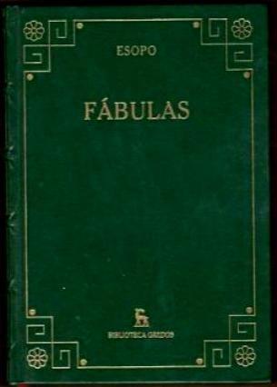 ESOPO. Fábulas. Gredos, 2006. Entre los géneros literarios, la fábula se tiene por menor, debido a su brevedad y sencillez retórica. Sin embargo, el conjunto de fábulas atribuidas a Esopo (VI a.C.), protagonizadas por animales parlantes, de rasgos humanos como el mono vanidoso, el asno torpe o el astuto zorro....