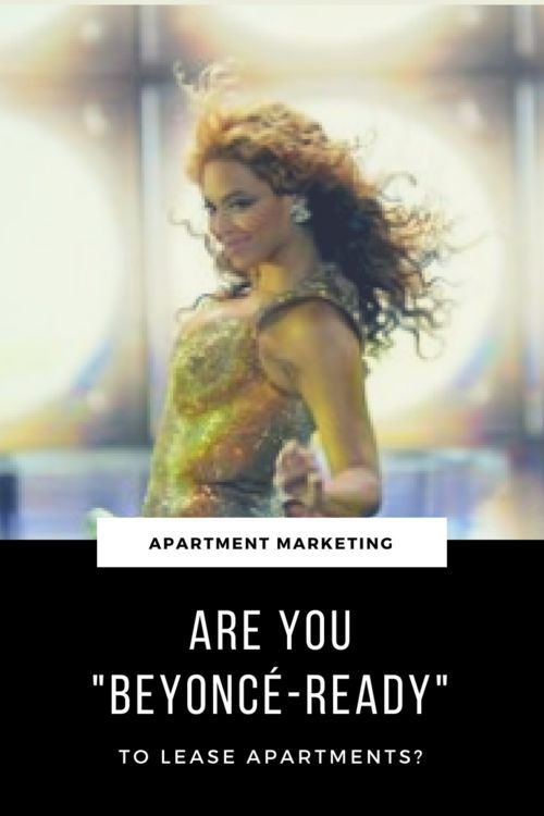 Are You Beyonce Ready To Lease Apartments Yep That S Right Check Out Our Guide Taking Your Leasing The Next Level