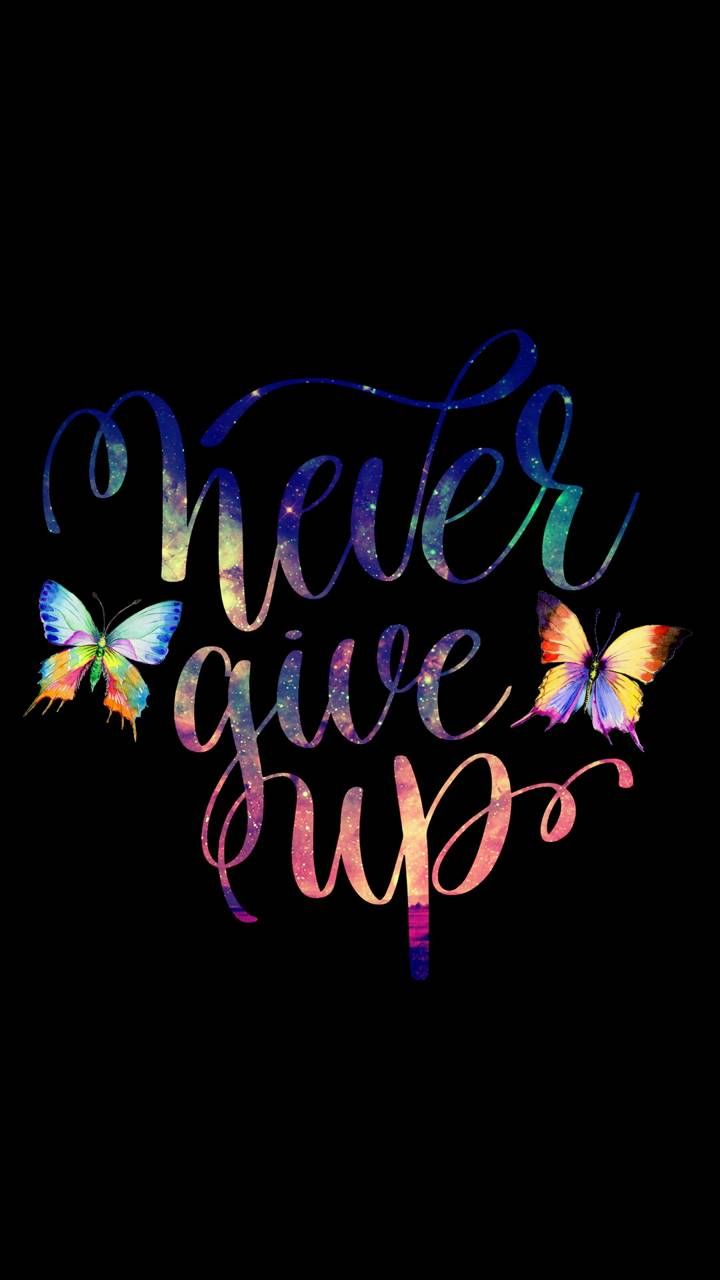 Download Never Give Up Wallpaper By Sixty Days Ca Free On Zedge Now Browse Millions Of Popular Ne Quote Backgrounds Wallpaper Quotes Inspirational Quotes