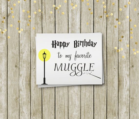 Harry Potter inspired card - Happy Birthday to my favorite Muggle!  This listing is for: JPG + PDF of this card! You can print it and make it as many