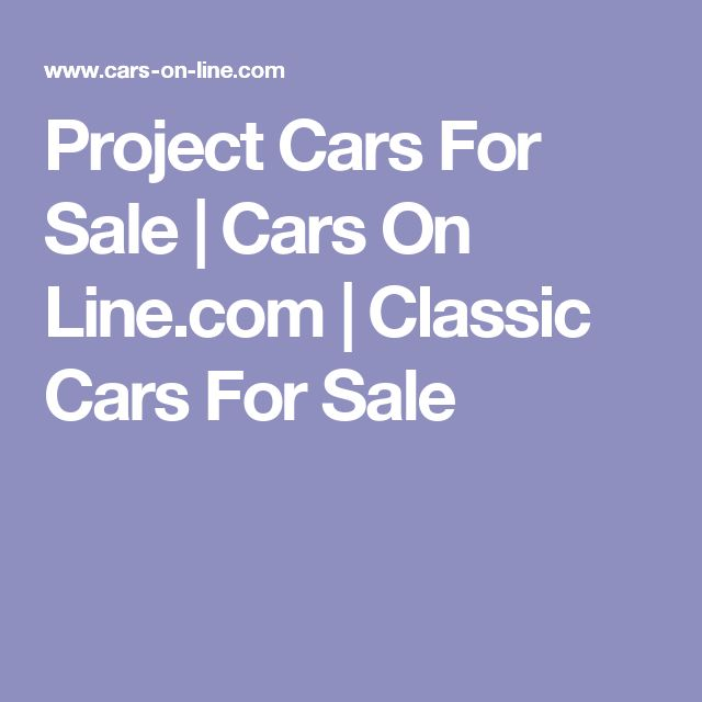 Project Cars For Sale | Cars On Line.com | Classic Cars For Sale