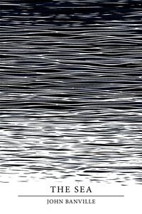 The Sea - John Banville (Man Booker Prize 2005)