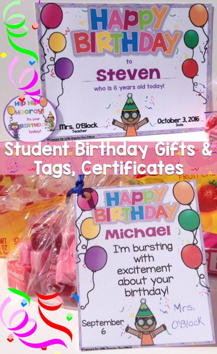 Easy student birthday gift ideas as well as birthday certificates and brag tags.